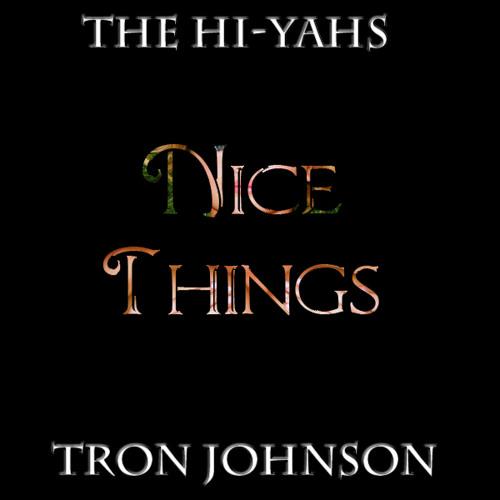 The Hi-Yahs x Tron Johnson - Nice Things (Original Mix)