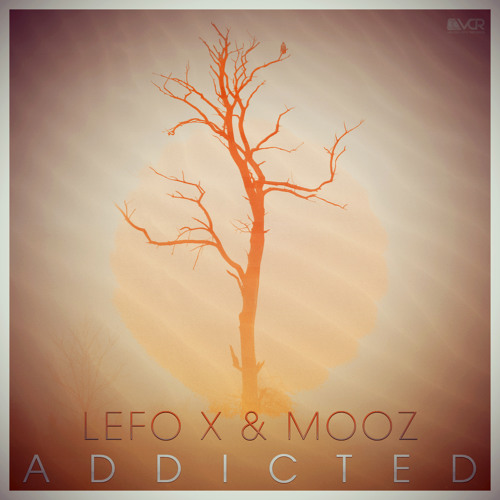 Lefo X & MooZ - Addicted (Nate Caswell Edit)