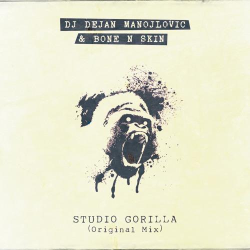 DJ Dejan Manojlovic & Bone N Skin - Studio Gorilla (Original Mix) OUT NOW on Beatport!