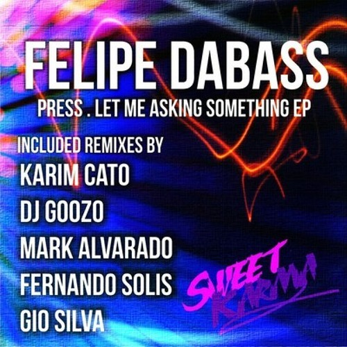 Felipe DaBass - Let Me Asking Something (Fernando Solis Mexican Flavor Mix) OUT NOW!!