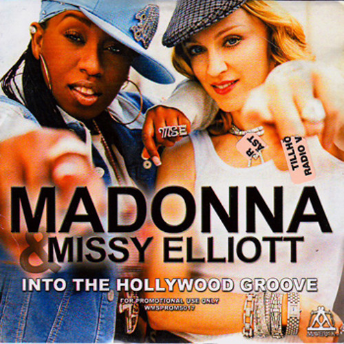 Madonna Feat. Missy Elliott - Into The Hollywood Groove (Peter Rauhofer Unreleased Mix)