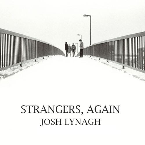 Josh Lynagh - Strangers Again