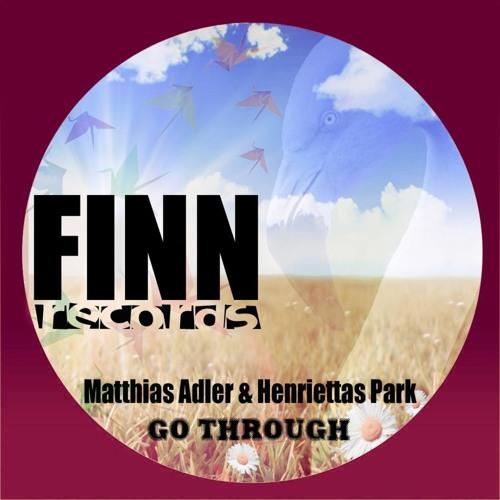 Matthias Adler & Henriettas Park - Go Trough (Mirco Niemeier Remix)