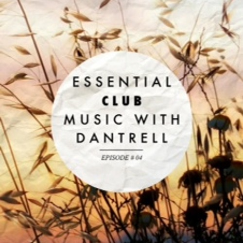 Essential Club Music With Dantrell / Episode 04