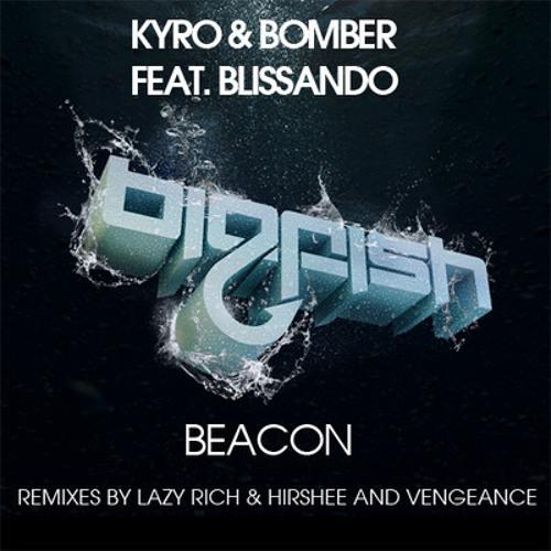 Kyro & Bomber feat Blissando - Beacon (Lazy Rich & Hirshee Remix)