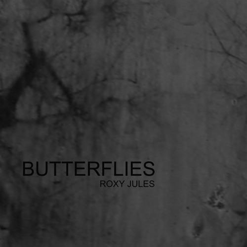 Roxy Jules - Butterflies