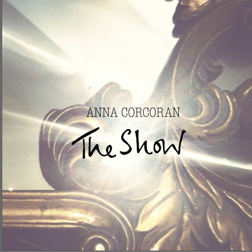 ANNA CORCORAN - The Show