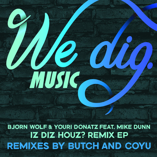 Bjorn Wolf & Youri Donatz feat Mike Dunn - Iz Diz Houz? [WEDIG008]