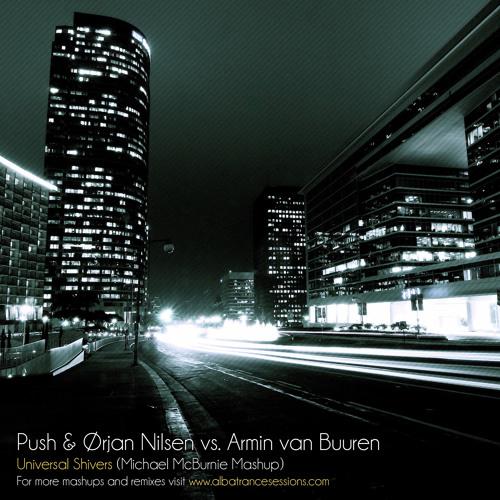 Push & Ørjan Nilsen vs. Armin van Buuren - Universal Shivers (Michael McBurnie Mashup)