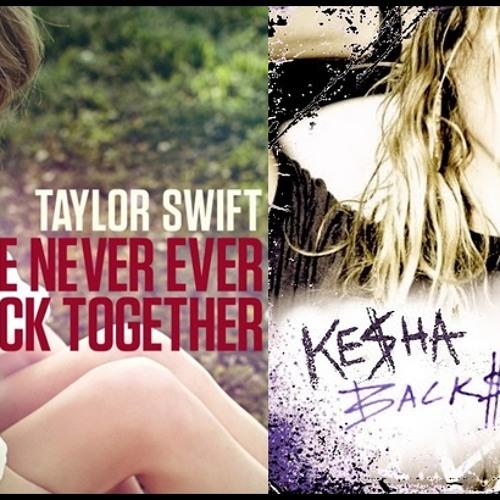 Kesha & Taylor Swift - We Are Never Getting Backstabber (Ezekiel Zeke Mash Up)