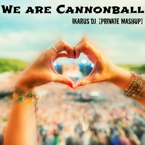 We are Cannonball - Ikarus Dj. Intro Mashup