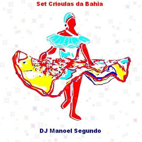 Set Crioulas da Bahia - DJ Manoel Segundo