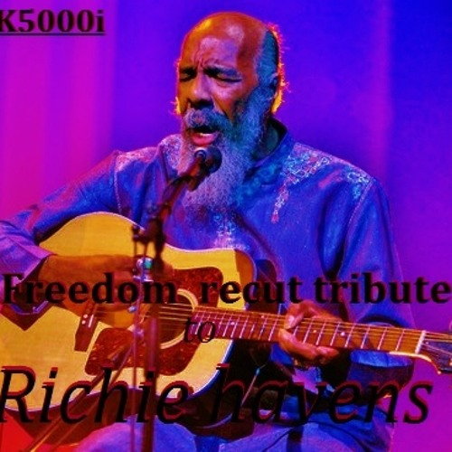 Freedom recut tribute to Ritchie Havens