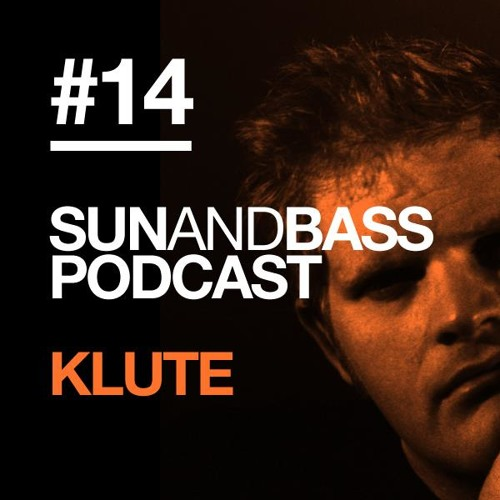 Sun And Bass Podcast #14 - Klute