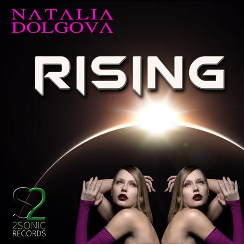 """Natalia Dolgova - """"Rising"""" (Original Mix)"""