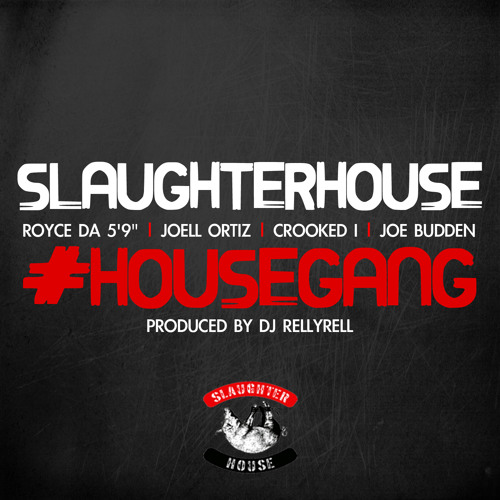 SLAUGHTERHOUSE - HOUSE GANG (PROD. BY DJ RELLYRELL) CDQ