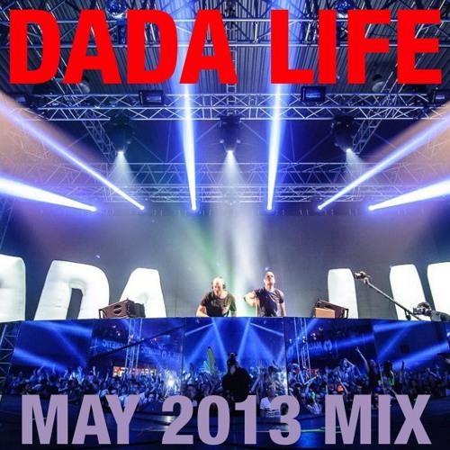 Dada Life - May 2013 Mix