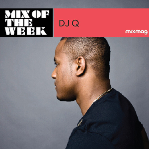 Mixmag Mix Of The Week: DJ Q