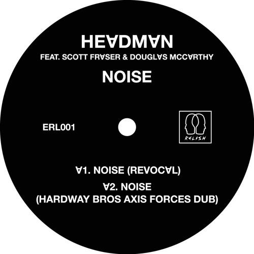 Headman feat Scott Fraser & Douglas McCarthy: Noise