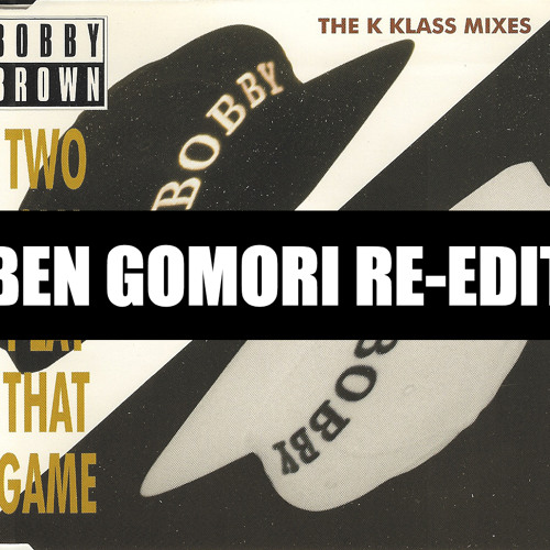 Bobby Brown - Two Can Play That Game (Ben Gomori's 4Play Re-Edit)