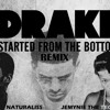 Started from the bottom (remix) (explicit)- Drake (feat. Naturaliss & Jemynie)