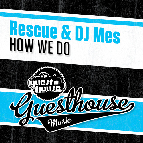 Rescue + DJ Mes How We Do (128kbps preview)