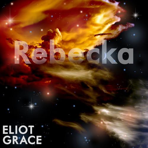 Eliot Grace - Rebecka