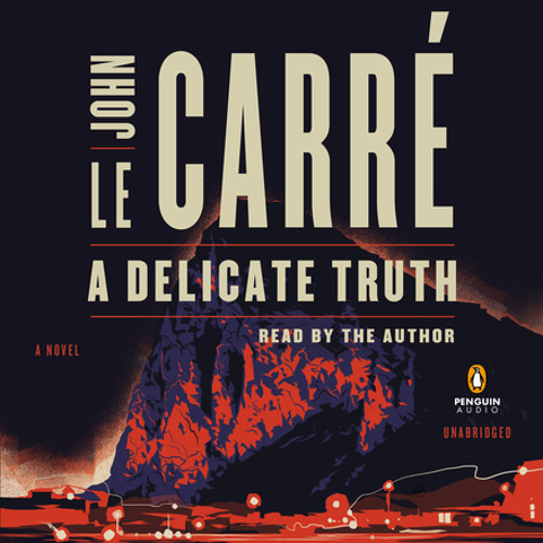 A Delicate Truth, written and read by John Le Carré