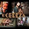 LA POBREZA - morena, dan, lu & boca ck