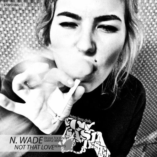 N. Wade - Not That Love (Simple Marik Remix)