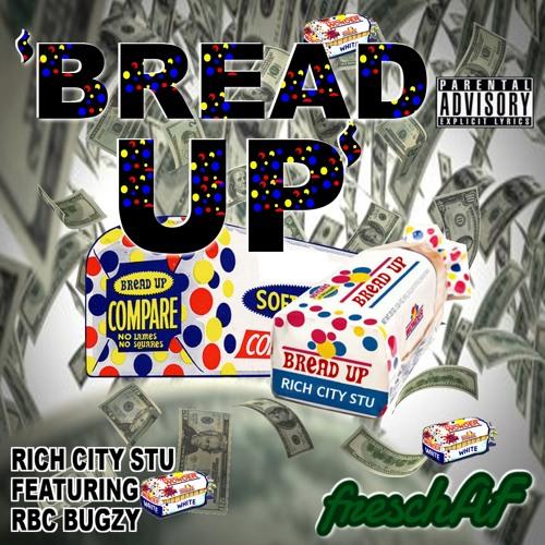 Bread up Feat RBC Bugzy, Dobe Prod. By JGR3onthebeat