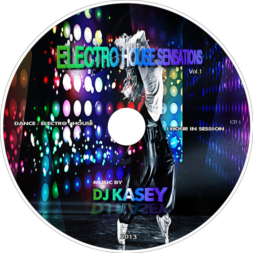 DJ KASEY - ELECTRO HOUSE SENSATIONS VOL.1 2013