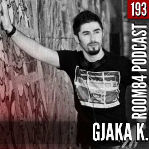 R84 PODCAST193: GJAKA K.