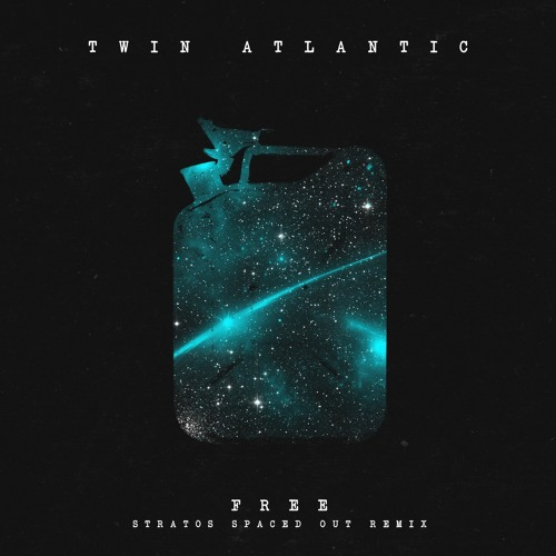 Twin Atlantic - Free (Stratos Spaced Out Remix)