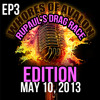 WHORES OF AVALON RADIO SHOW EPISODE #3 (5-10-13) RUPAUL'S DRAG RACE EDITION
