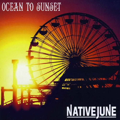 Native June - Ocean To Sunset