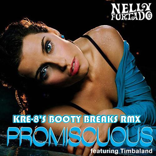 Nelly Furtado - Promiscuous Girl (Kre-8s Booty Breaks Rmx)