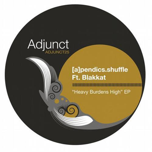 "[a]pendics.shuffle feat. Blakkat ""Heavy Burdens High (Safeword Bonus Edit)"""