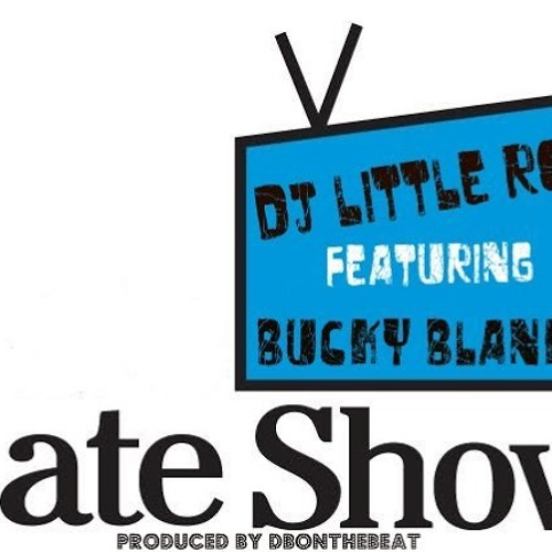 DJ Little Row Featuring Bucky Blanks-Late Show (Produced By DBontheBeat) (SNIPPET)