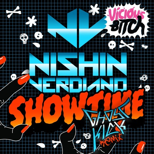 Nishin Verdiano - Showtime (Ghostkick Remix)