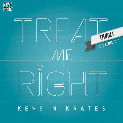 Keys N Krates - Treat Me Right (THUGLI Remix) [Dim Mak]