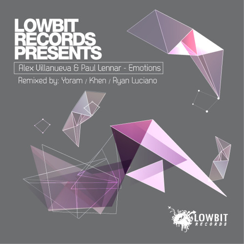 Alex Villanueva & Paul Lennar - Emotions EP Yoram, Khen & Ryan Luciano Remixes (Lowbit Rec Preview)