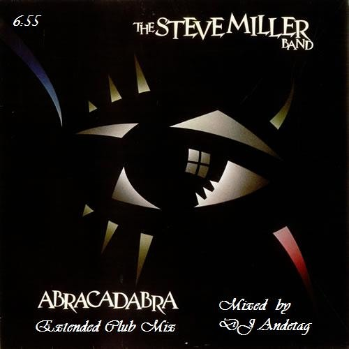 THE STEVE MILLER BAND - ABRACADABRA (EXTENDED CLUB MIX) DJ ANDETAG