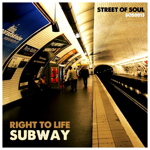 Right To Life - Subway (Co-Produced by Micky More)