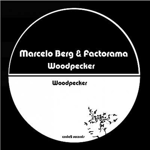 Factorama & Marcelo Berg _ Woodpecker (Original Mix)