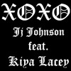Jj Johnson XOXO Feat. Kiya Lacey