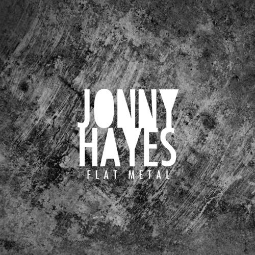 Jonny Hayes - Flat Metal