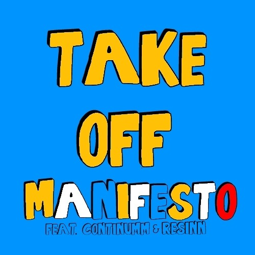 MANIFESTO - Take Off (feat. Continumm & Resinn)
