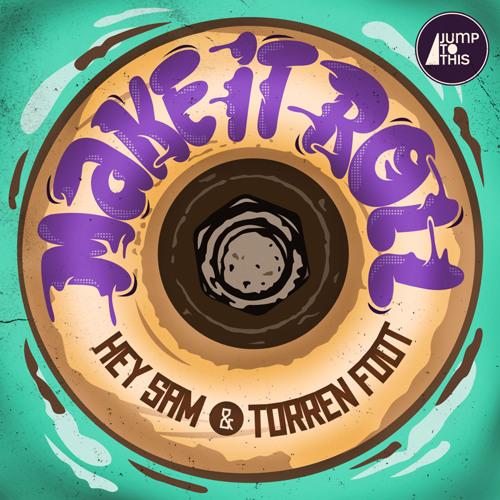 Hey Sam & Torren Foot - Make It Roll (Zoolanda Remix)