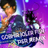 GOBHIR JOLER FISH (KHOKA 420) - PSR REMIX [SINGLE]